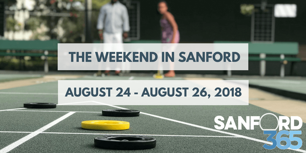 Things to Do this Weekend in Sanford – August 24 – 26, 2018