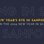 New Years Eve, Bring in the 2019 New Year in Sanford!