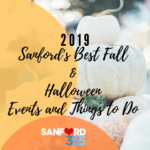 Sanford's Best Fall & Halloween Events and Things to Do 2019