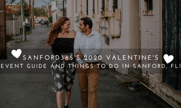 Sanford365's 2020 Valentine's Event Guide and Things to Do in Sanford, FL!
