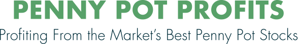 Penny Pot Profits - Profiting From the Market's Best Penny Pot Stocks