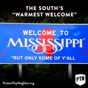 Lawmakers in Mississippi must now defend their votes in the face of rock concert cancellations, late-night ridicule and retreating business prospects. Photo Credit: Protectthyneighbor.org