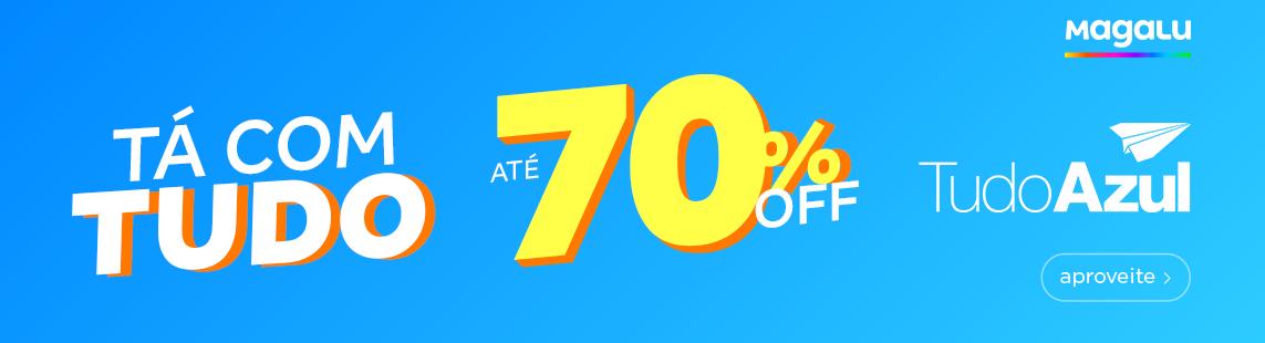 TA COM TUDO MAGALU 70%