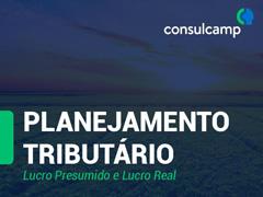 Planejamento Tributário – Lucro Presumido e Lucro Real - Consulcamp