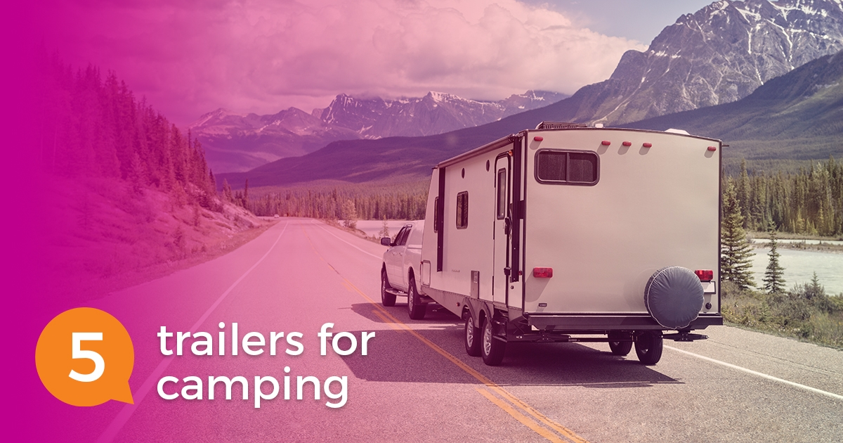 2018 07 11 Blog Trailersforcamping