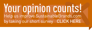 take our short survey to help us improve SustainableBrands.com
