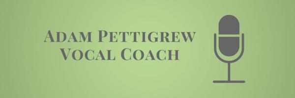 Adam Pettigrew - Vocal Coach