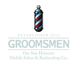 GROOMSMEN On-Site Haircuts Mobile Barbershop & Salon Co. + Massage