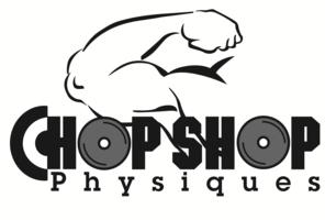 Chop Shop Physiques