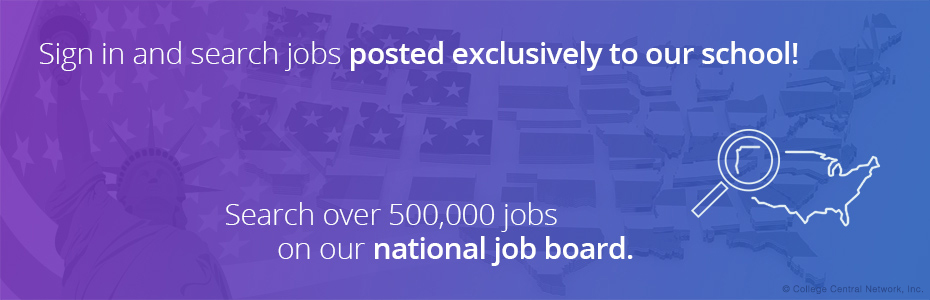 Sign in and search jobs posted exclusively to our school! Search over 500,000 jobs on our national job board.