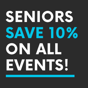 Seniors Save 10% on Tickets