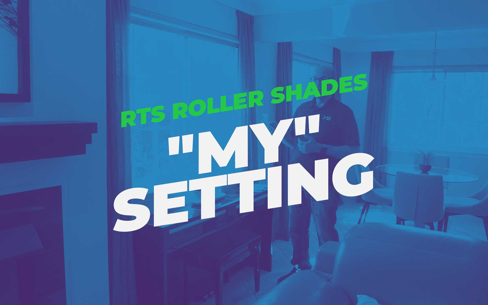 """My"" Setting On RTS Roller Shades"