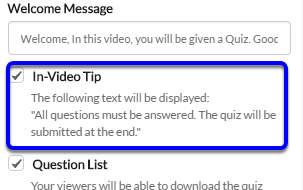 "Check off the box next to In-Video Tip if you would like the ""required question"" text to appear."