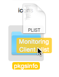Move the Monitoring Client.plist into your pkgsinfo folder