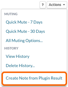 Plugin Actions menu >  Create a Note from the Plugin Result