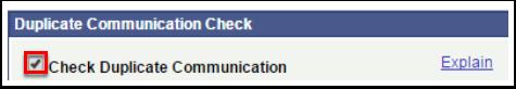 Check Duplicate Communication check box