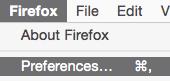 Firefox menu > Preferences...