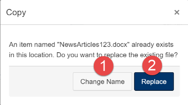 When you are trying to upload a duplicate file, you can choose to replace the current file or change the file's name.