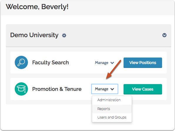 "From your Promotion & Tenure dashboard, click ""Manage,"" and select ""Reports"" from the dropdown menu"