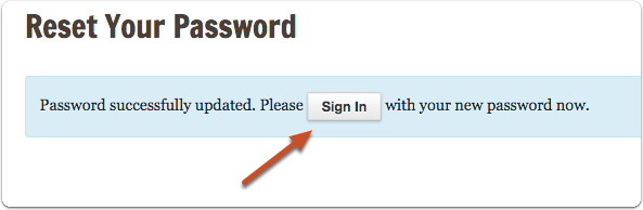 You will be taken to a confirmation screen with a link to sign in with your new password