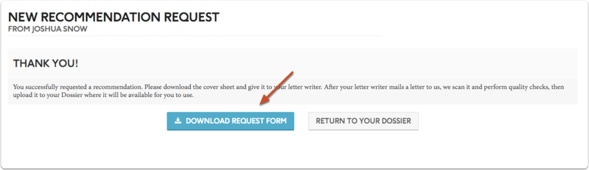 "Click ""Download Request Form,"" to download and print a cover sheet (pdf) to give to your letter writer"