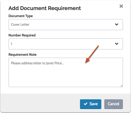 "Add an optional note with any special instructions or other information about the requirement and click ""Save"" when you are finished"