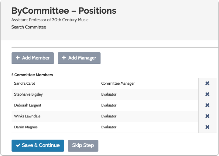 "Keep adding members and/or managers until you have your committee assembled, and click ""Save & Continue"""