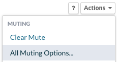 Actions menu> All Muting Options...