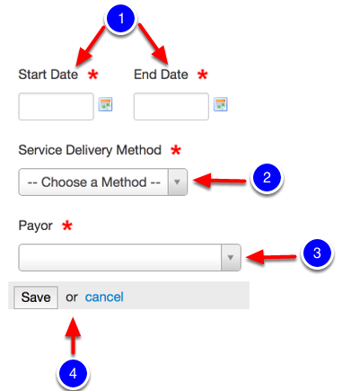 Add Start/End Dates, Service Delivery Method and Payor