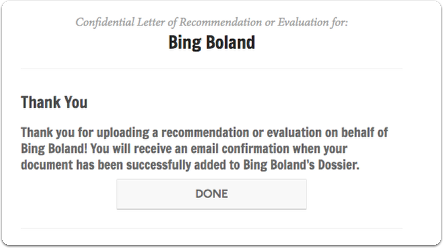 You will receive a confirmation email when your recommendation is successfully added to the requester's Dossier