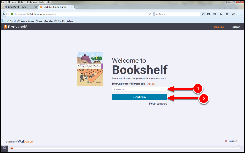 If you already have a VitalSource @csu.fullerton.edu account type your Bookshelf password, then click Continue.