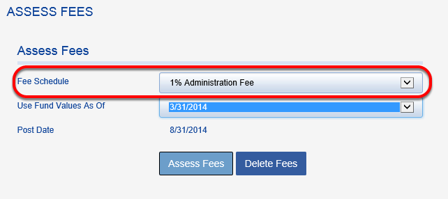 Assess one fee at a time by selecting from the FEE SCHEDULE drop down.