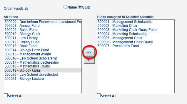 On the left, select funds to which you would like your schedule to apply. Move selected fund(s) to the right by clicking the right arrow.