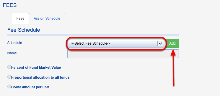 In the FEE SCHEDULE tab, pick a schedule from the drop down menu.