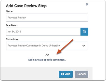 "To create and add a new case-specific committee to the step, click ""Add new case-specific committee..."""