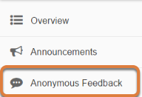 To access this tool, select Anonymous Feedback from the Tool Menu in your site.