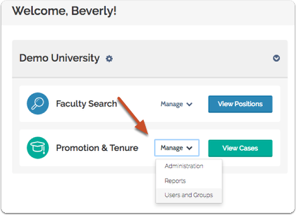 """On your Promotion & Tenure dashboard, click """"Manage,"""" and select """"Users and Groups"""" from the dropdown menu"""
