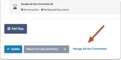 "Click ""Manage Case-Specific Committees"" at the bottom of the list of steps to change the title or delete a case-specific committee"