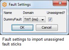 Import unassigned fault sticks