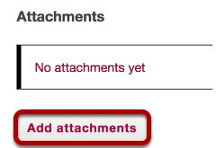 Click Add attachments. (Optional)