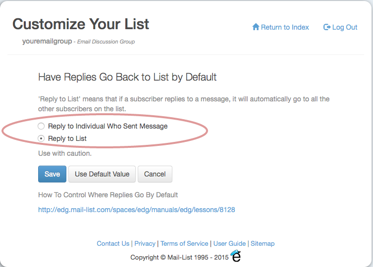 "Click on the link ""Have Replies Go back to List by Default"" under ""Miscellaneous Settings"":"