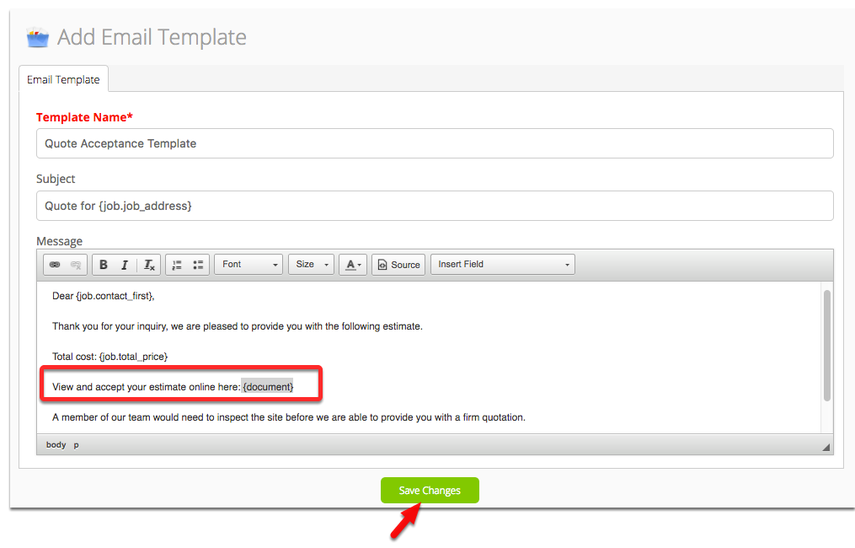 In Modify Email Template, add the code {document} in your email message and save it once done.