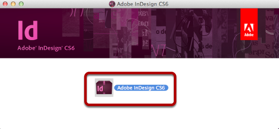 "Double click ""Adobe InDesign CS6"" in the middle of the screen"