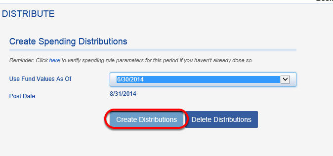 In the USE FUND VALUES AS OF field, choose the period you just posted.  Click CREATE DISTRIBUTIONS.
