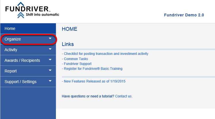 First, you will need to verify that you already have a Due To/Due From fund set up in the system.  Click on ORGANIZE.