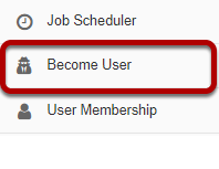 To access this tool, select Become User from the Tool Menu in the Administration Workspace.