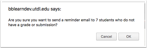 image of a dialog box with the following text: Are you sure you want to send a reminder email to 7 students who do not have a grade or submission?