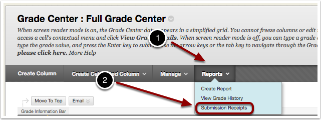 image of the grade center button row with the following items: 1.Click on Reports in the Grade Center2.Select Submission Receipts from the menu.