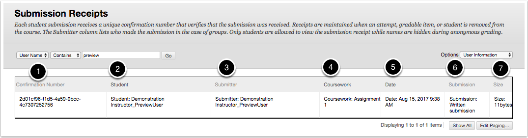 Image of a submission receipt showing the following items: 1.Confirmation number: The student's submission receipt number will appear here. 2.Student: The student's name will appear here.3.Submitter: For group assignments, all students in the group will be provided a submission receipt. This field will show the name of the student who submitted the assignment for the group.4.Coursework: This column shows which assignment the submission is for.5.Date: This column shows the date and time the assignment was submitted.6.Submission: This column shows the method used to submit the assignment (written submission or attachment).7.Size: This column shows the total size of the student's submission.