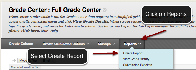 Image of the Full Grade Center with an arrow pointing to the reports button with instructions to click on Reports. The Create Report option is highlighted with a red circle with instructions to select Create report.